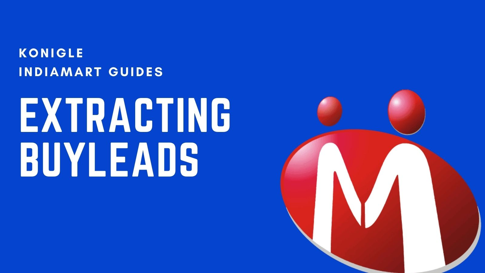 All the Best Methods to extract Buy Leads from IndiaMART