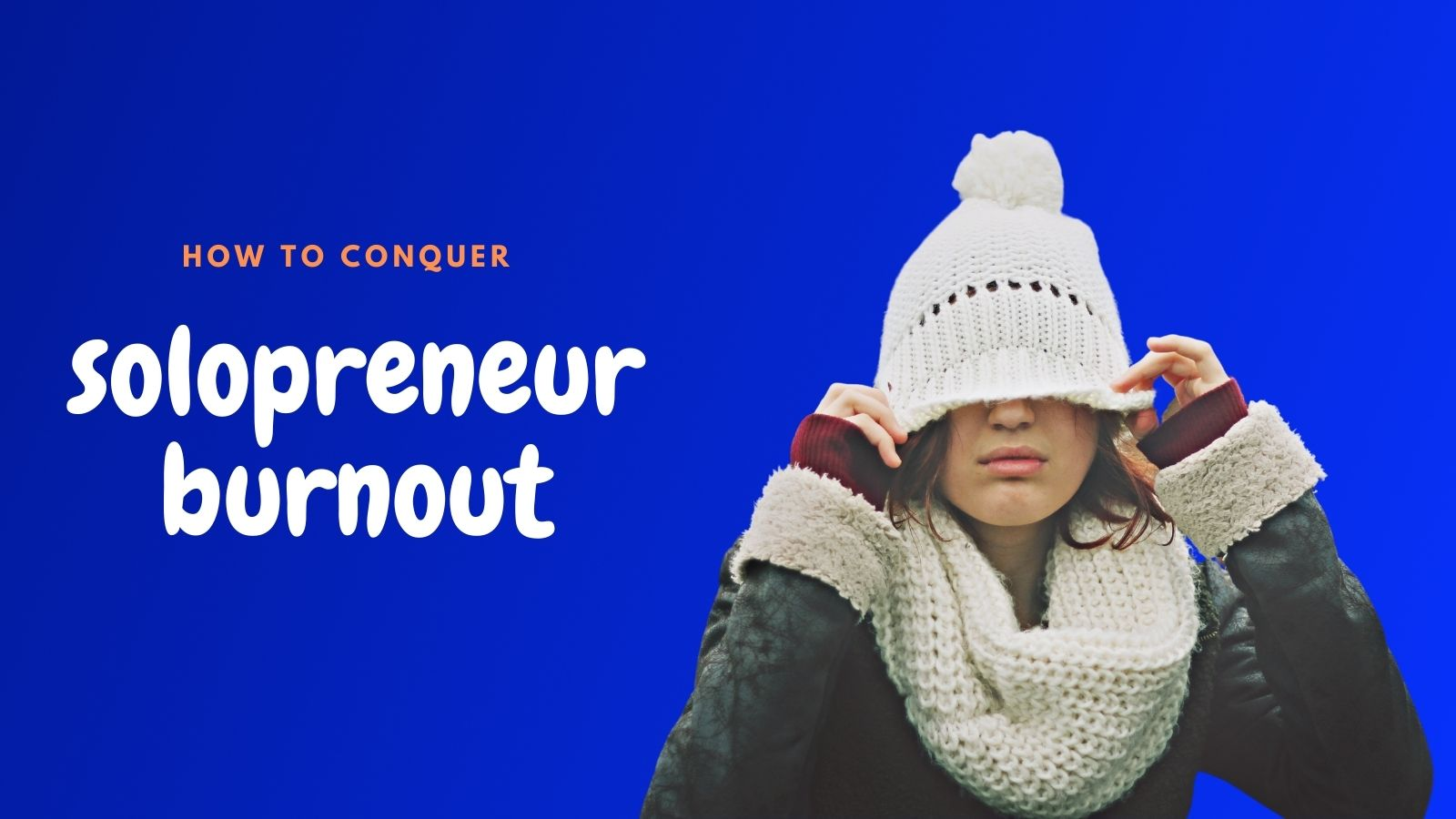 How to Conquer Solopreneur Burnout