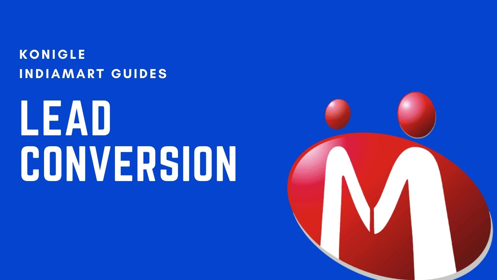 How to get the best sales from leads on IndiaMART (Free AND Paid)
