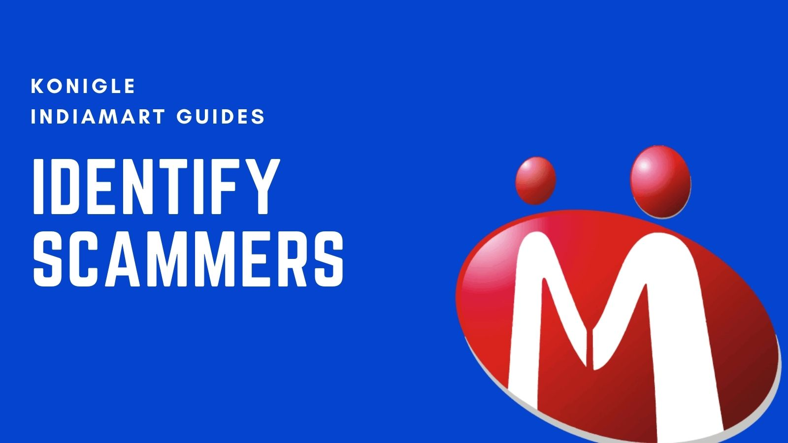 How to Identify Scammers on IndiaMART