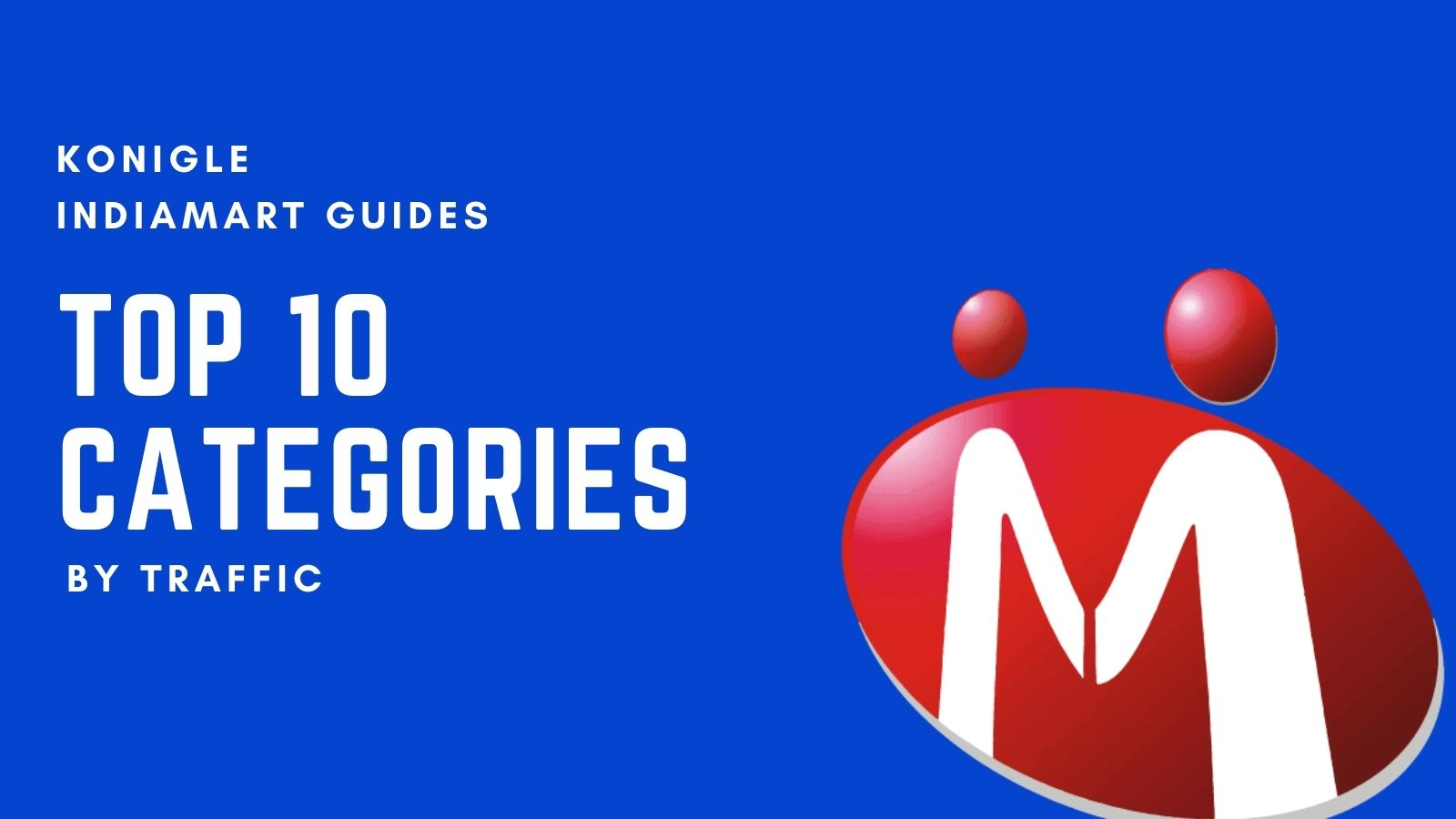 Top 10 Product Categories on IndiaMART in May 2021 (Highest Traffic)