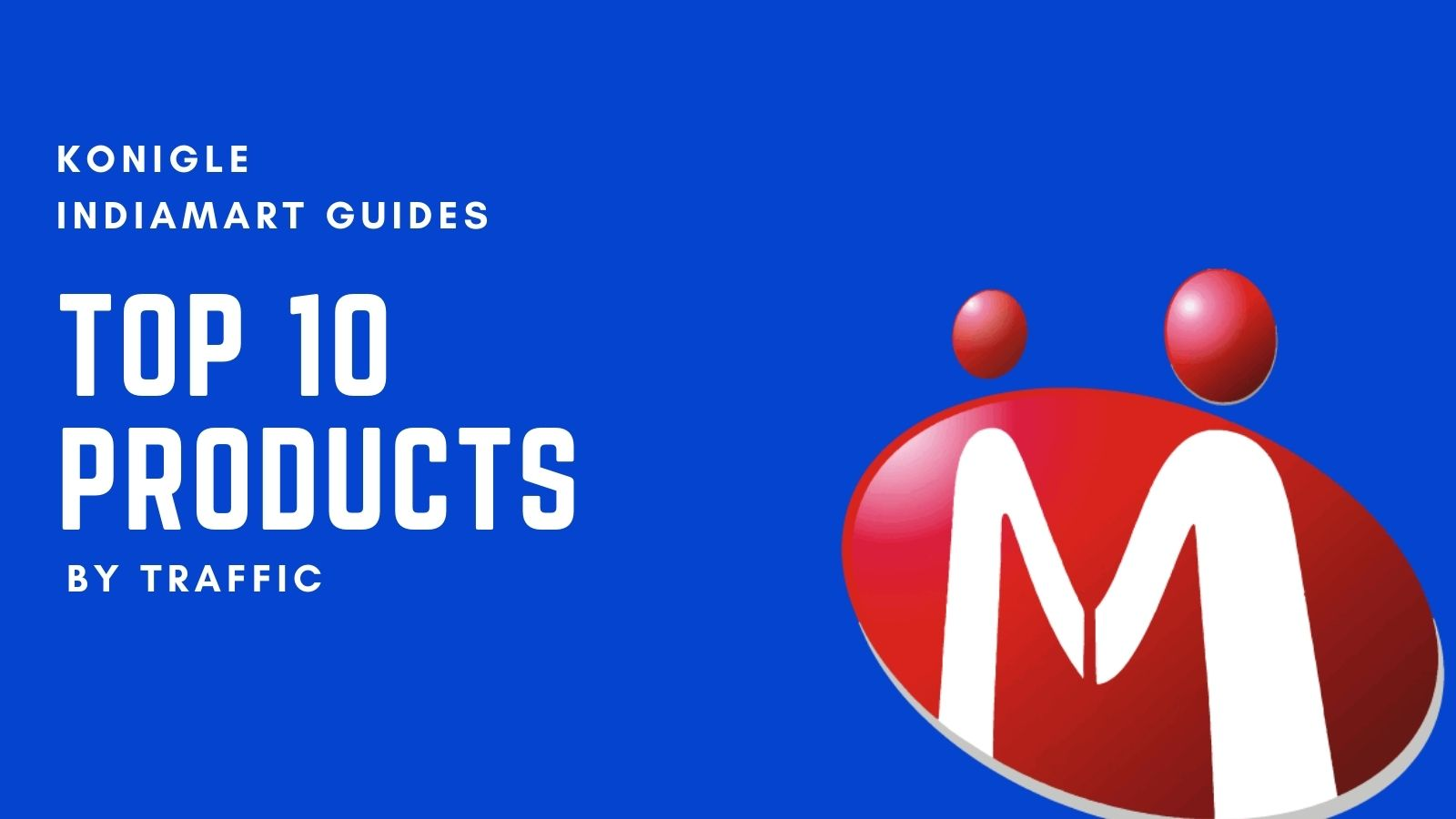 Top 10 Products on IndiaMART (Highest Traffic)